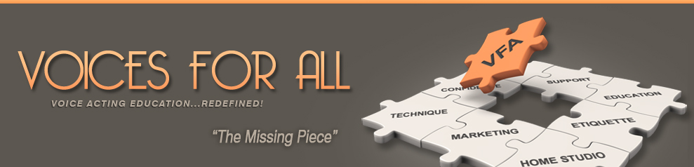 Voices For All - Voice Acting Education ... Redefined!  The Missing Piece